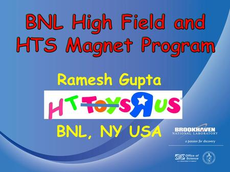 1. Superconducting Magnet Division FCC Magnet Meeting Ramesh Gupta, BNL Slide No. 2 Charlotte, NC, USA August 13, 2014 HTS Magnet Program at BNL HTS magnet.
