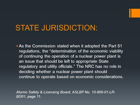 "STATE JURISDICTION:  As the Commission stated when it adopted the Part 51 regulations, the ""determination of the economic viability of continuing the."