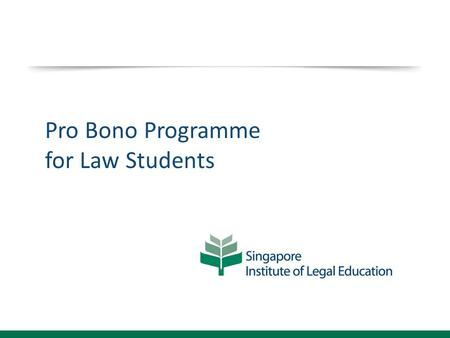 Pro Bono Programme for Law Students. Framework Programme Aims Practice of law as a service vocation Experience how the law works in real life 20 hours.