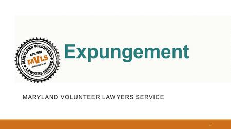 Expungement MARYLAND VOLUNTEER LAWYERS SERVICE 1.
