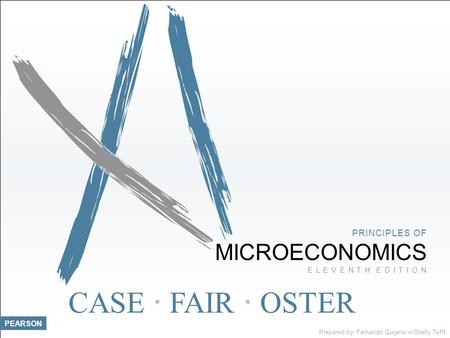 1 of 32 CASE  FAIR  OSTER PRINCIPLES OF MICROECONOMICS E L E V E N T H E D I T I O N PEARSON Prepared by: Fernando Quijano w/Shelly Tefft.