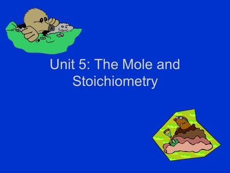 Unit 5: The Mole and Stoichiometry. What Can A Coefficient Equal? A coefficient represents the number of elements or molecules in a chemical equation.