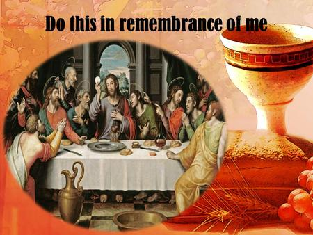 Do this in remembrance of me. The Great Thanksgiving United Methodist Word and Table I.