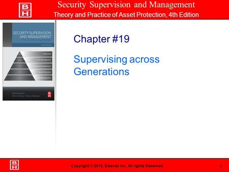 1 Book Cover Here Copyright © 2015, Elsevier Inc. All rights Reserved Chapter #19 Supervising across Generations Security Supervision and Management Theory.