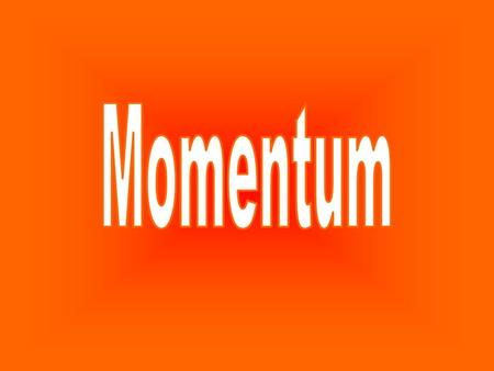 "Momentum (p) equals mass (m) times velocity (v). p=mv * The symbol for ""p"" came from the word progress which is defined as ""the quantity of motion with."