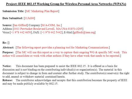 Doc.: IEEE 802.15-00/187r0 Submission July 2000 Ian Gifford, M/A-COM, Inc.Slide 1 Project: IEEE 802.15 Working Group for Wireless Personal Area Networks.