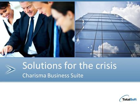 Solutions for the crisis Charisma Business Suite.