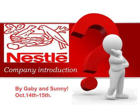 Company introduction By Gaby and Sunny! Oct.14th-15th.