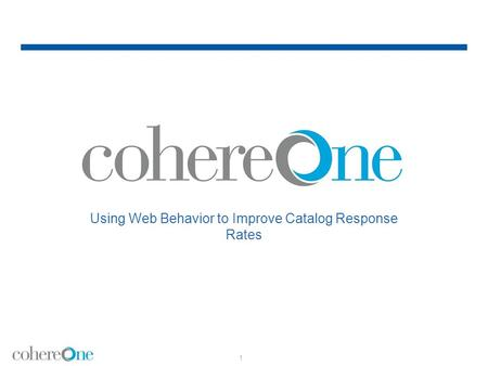 Using Web Behavior to Improve Catalog Response Rates 1.