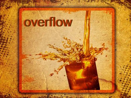 "Overflow. Part 4 Overflowing Joy Overflow – perisseia ""Superabundance"""