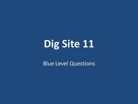 Dig Site 11 Blue Level Questions. Who did the Lord give Israel rest from? (23:1) 1.The prophets of Baal 2.All their enemies 3.The Egyptians 4.All of the.