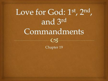 Chapter 19.   The Ten Commandments (Decalogue)  The Decalogue are unified. To break one of the commandments is to break the whole law – loving God.