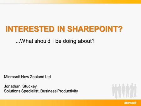 INTERESTED IN SHAREPOINT?...What should I be doing about?