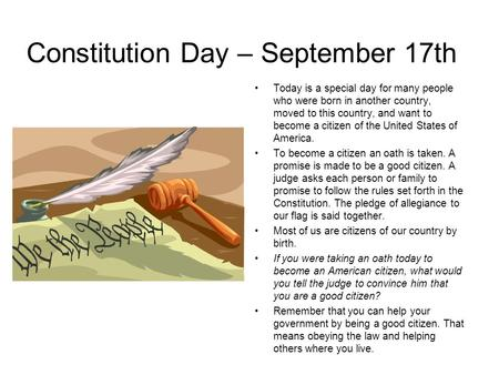 Today is a special day for many people who were born in another country, moved to this country, and want to become a citizen of the United States of America.