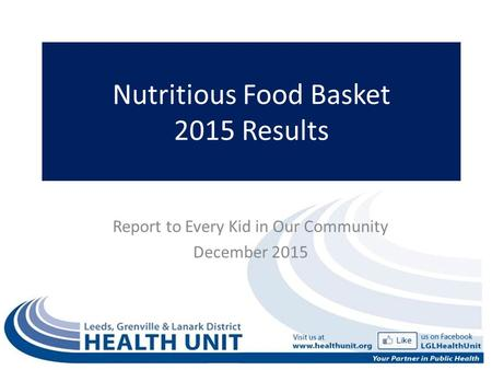 Nutritious Food Basket 2015 Results Report to Every Kid in Our Community December 2015.