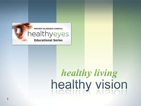 1. 22 is an important part of The healthier you are, the better chance you have of avoiding risks to your eyes. Good health.