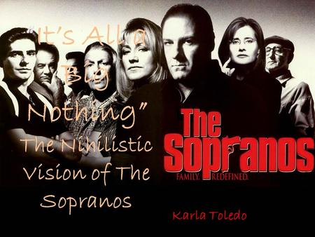 """It's All a Big Nothing"" The Nihilistic Vision of The Sopranos"