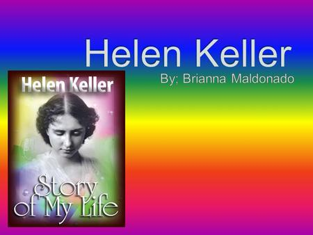 Helen Keller was born on june1,1880 in Tuscumbia, Alabama. She Died on June 1,1968 in Connecticut. She died aged 87. Her parents were Kate Adams Keller.