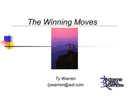 Ty Warren The Winning Moves. What generates productivity and management success? The Winning Moves.