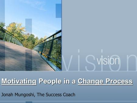 Jonah Mungoshi, The Success Coach Motivating People in a Change Process.