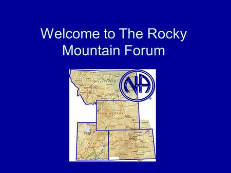 Welcome to The Rocky Mountain Forum. Training for Service Why is it important?