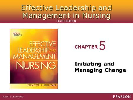 5 Initiating and Managing Change.