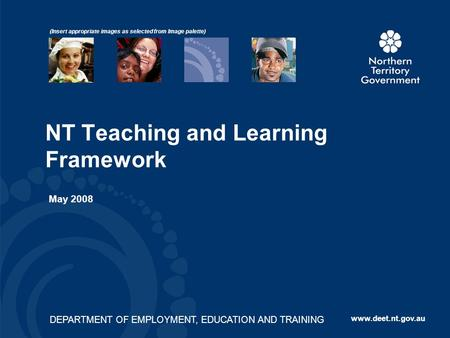 DEPARTMENT OF EMPLOYMENT, EDUCATION AND TRAINING www.deet.nt.gov.au DEPARTMENT OF EMPLOYMENT, EDUCATION AND TRAINING www.deet.nt.gov.au (Insert appropriate.