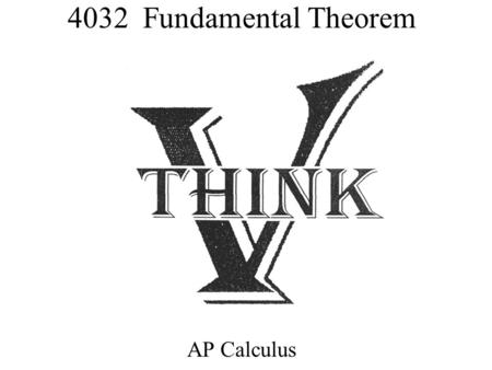 4032 Fundamental Theorem AP Calculus. Where we have come. Calculus I: Rate of Change Function.