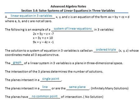 Advanced Algebra Notes Section 3.4: Solve Systems of Linear Equations in Three Variables A ___________________________ x, y, and z is an equation of the.