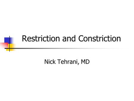 Restriction and Constriction
