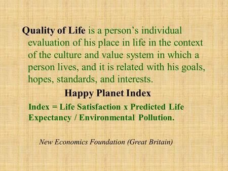 Quality of Life is a person's individual evaluation of his place in life in the context of the culture and value system in which a person lives, and it.