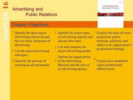 Chapter Objectives Advertising and Public Relations CHAPTER 16 1 2 4 7 8 Identify the three major advertising objectives and the two basic categories of.