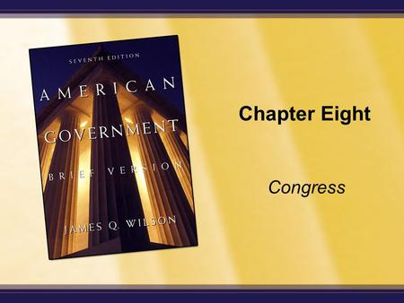 Chapter Eight Congress. Copyright © Houghton Mifflin Company. All rights reserved. 8-2 Enduring Questions Are the members of Congress representative of.