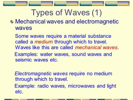 Types of Waves (1) Mechanical waves and electromagnetic waves
