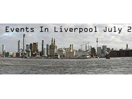 Events In Liverpool July 2013. Brazilica, Liverpool 12 th -20 th July 2013 Brazilica 2013 is set to be the biggest event yet with samba bands from all.
