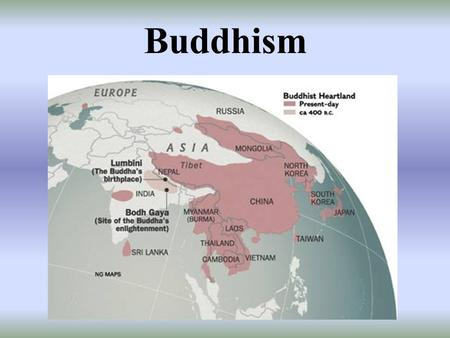Buddhism. Buddha The man who became known as Buddha was born in 563 BC and was the prince named Siddhartha Gautama.