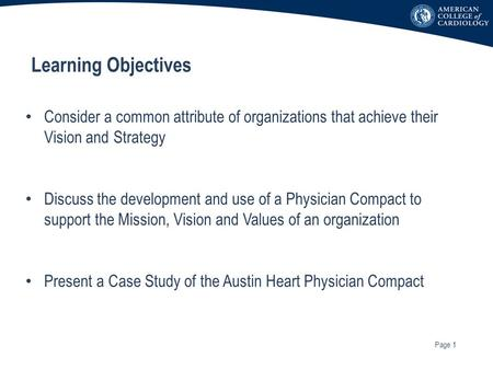 Learning Objectives Consider a common attribute of organizations that achieve their Vision and Strategy Discuss the development and use of a Physician.