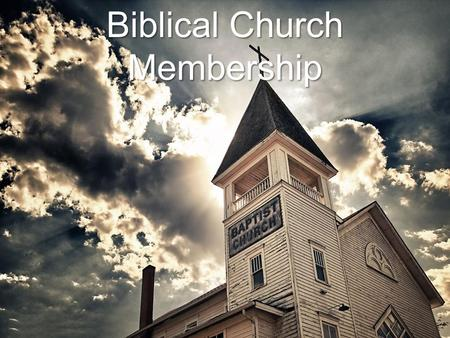 Biblical Church Membership. Lesson 7 Submission -understanding leadership within the local church-