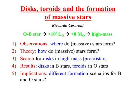 1)Observations: where do (massive) stars form? 2)Theory: how do (massive) stars form? 3)Search for disks in high-mass (proto)stars 4)Results: disks in.