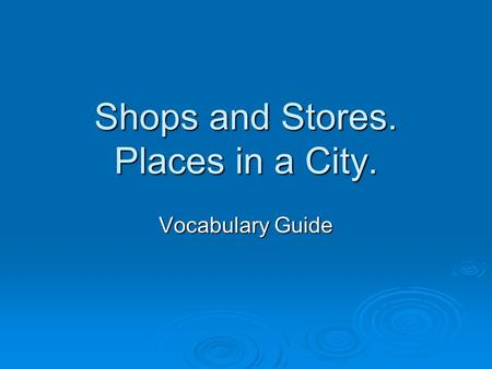 Shops and Stores. Places in a City. Vocabulary Guide.