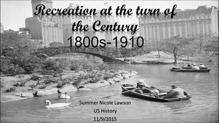 Summer Nicole Lawson US History 11/9/2015. Compelling Questions What was Recreation? What was life like during the Recreation period? Did Recreation change.