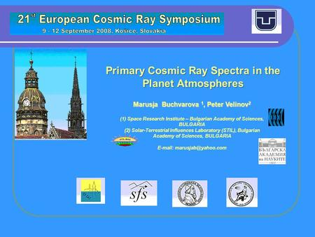 Primary Cosmic Ray Spectra in the Planet Atmospheres Marusja Buchvarova 1, Peter Velinov 2 (1) Space Research Institute – Bulgarian Academy of Sciences,