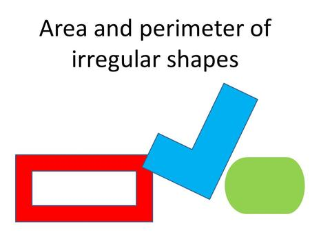 Area and perimeter of irregular shapes. 19yd 30yd 37yd 23 yd What is the perimeter of this irregular shape? To find the perimeter, you first need to make.