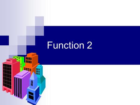 Function 2. User-Defined Functions C++ programs usually have the following form: // include statements // function prototypes // main() function // function.