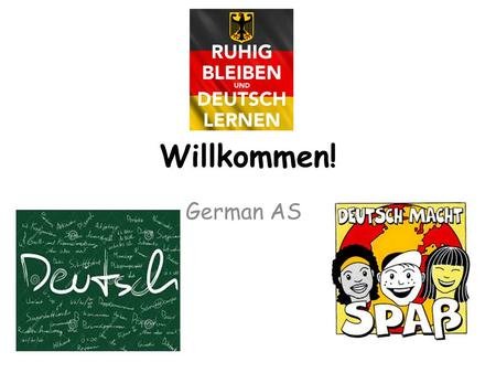 Willkommen! German AS. The Induction Task