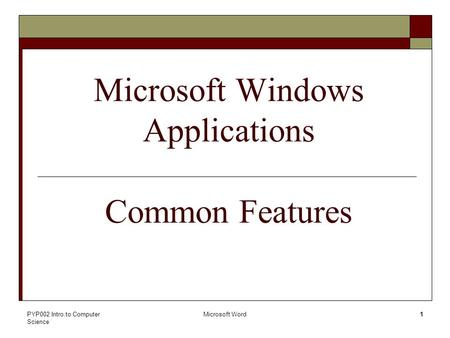 PYP002 Intro.to Computer Science Microsoft Word1 Lab 04 - a Microsoft Windows Applications Common Features.