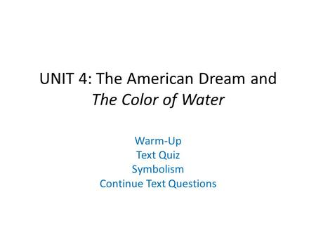 UNIT 4: The American Dream and The Color of Water