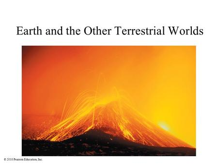 Earth and the Other Terrestrial Worlds