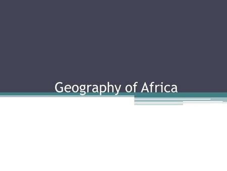 "Geography of Africa. The ""Plateau Continent"" Huge plateau covers most of Africa except Somalia and Mozambique Within the plateau are many basins (depressions)"