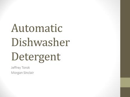 Automatic Dishwasher Detergent Jeffrey Torok Morgan Sinclair.